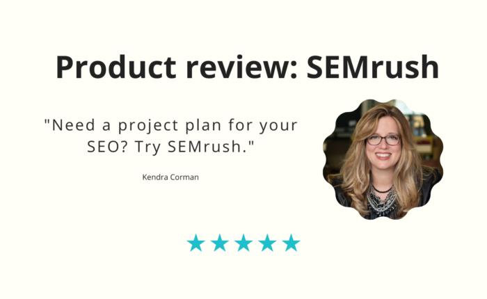 SEMrush Product Review
